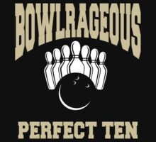 Funny Perfect Ten Women's Bowling T-Shirt by SportsT-Shirts