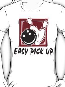 Funny Bowling Easy Pick Up T-Shirt T-Shirt