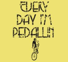 Everyday I'm Pedallin' by tappers24