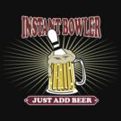 Instant Bowler Just Add Beer Bowling T-Shirt - Dark by SportsT-Shirts