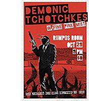 Fake band gig poster or t-shirt, DEMONIC TCHOTCHKES Photographic Print