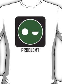 Superintendent PROBLEM? T-Shirt
