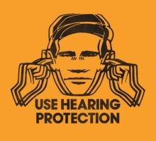 Use Hearing Protection by BadReplicant