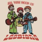 All You Need is Lesbians by Valhalla Halvorson
