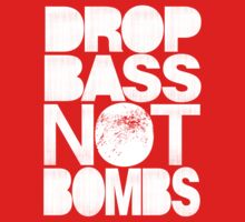 Drop Bass Not Bombs (Pt. II) [white] by DropBass