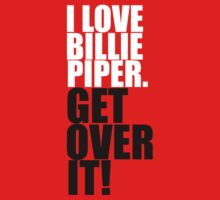 I love Billie Piper. Get over it! by gloriouspurpose