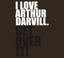 I love Arthur Darvill. Get over it! by gloriouspurpose