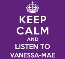 Keep Calm and listen to Vanessa-Mae by Yiannis  Telemachou