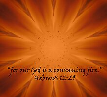 """Hebrews 12:29""  by Carter L. Shepard by echoesofheaven"
