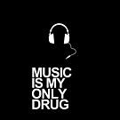 Music is my only drug by martinv