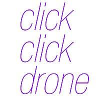 click click drone Photographic Print