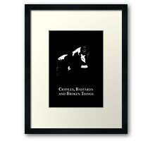 Cripples, Bastards, and Broken Things Framed Print