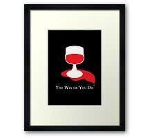 You Win or You Die Framed Print