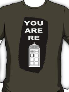 You are retardis! T-Shirt
