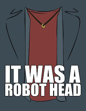 It Was a Robot Head by ElocinMuse