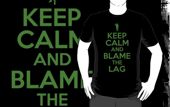 KEEP CALM AND BLAME THE LAG (green) by bomdesignz