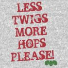 Less Twigs More Hops by CarlDurose