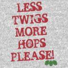 Less Twigs More Hops by CarlDurose