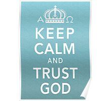 Keep Calm and Trust God Poster