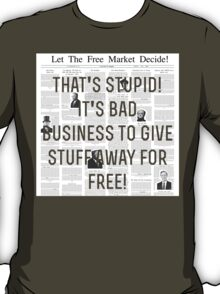Stupid Free Market - Tee Only T-Shirt