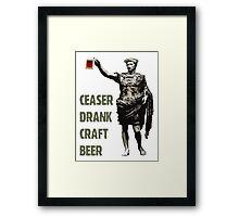 Ceaser Drank Craft Beer Framed Print