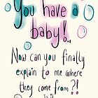 Where BABY come from? by twisteddoodles