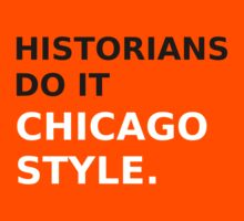 Historians do it Chicago Style by jandii