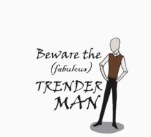 The (fabulous) Trenderman by SevLovesLily