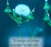 """""""He Makes All Things Beautiful"""" by shawntking"""