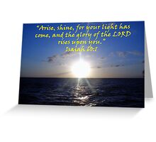"""""""Isaiah 60:1""""  by Carter L. Shepard Greeting Card"""