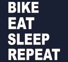 BIKE, EAT, SLEEP, REPEAT by BUB THE ZOMBIE