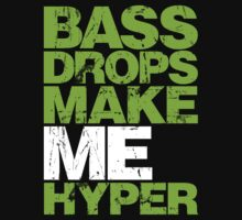 BASS DROPS MAKE ME HYPER (NEON GREEN) by DropBass
