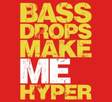 BASS DROPS MAKE ME HYPER (YELLOW) by DropBass