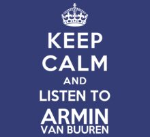 Keep Calm and listen to Armin van Buuren by Yiannis  Telemachou