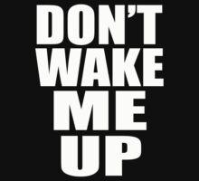 DON'T WAKE ME UP by mcdba