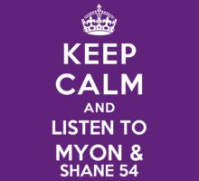 Keep Calm and listen to Myon & Shane 54 by Yiannis  Telemachou