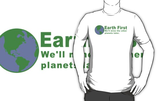 Earth First by carmstrong