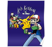 Ash Ketchum VS the World Poster