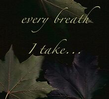 every breath I take... by linmarie