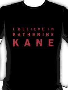 I Believe in Katherine Kane T-Shirt