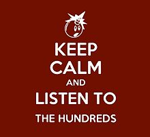 Keep Calm and Listen To The Hundreds by JustKeepCalm