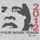 Obama 2012 Four More Years Women's Shirt  by ObamaShirt