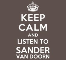 Keep Calm and listen to Sander van Doorn by Yiannis  Telemachou