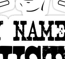 My Name is Rusty....Rusty Shackleford Sticker