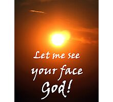 """Let me see your face God."" by Carter L. Shepard Photographic Print"