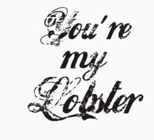 You're My Lobster by CoExistance