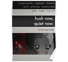 hush now, quiet now. Poster
