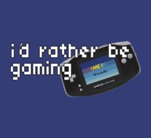 I'd Rather Be Gaming - Gameboy Advance by VRex