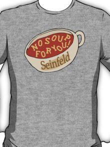 No Alphabet Soup For You! T-Shirt
