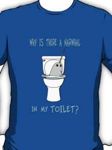 Narwhal In My Toilet T-Shirt
